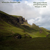 When The Heather Calls : The Guitar Music of Wall Matthews (1998), Vol. 4 by Wall Matthews