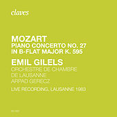 Mozart: Piano Concerto No. 27 (Live Recording, Lausanne 1983) by Emil Gilels