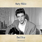 Bad Boy (Remastered 2020) by Marty Wilde