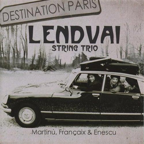 Destination Paris by Lendvai String Trio