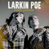 Keep Diggin' by Larkin Poe