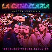 La Candelaria (Bogotá / Colombia) : Bohemian Nights Playlist de German Garcia