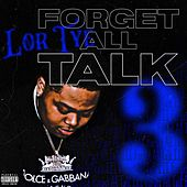 Forget All Talk 3 by Lor Tye