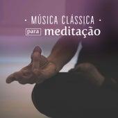 Música Clássica Para Meditação de Various Artists