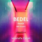 Bedel (8D Audio Remix) von Mustafa Ceceli