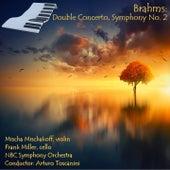 Brahms: Double Concerto, Symphony No. 2 de Mischa Mischakoff, Frank Miller, Arturo Toscanini, NBC Symphony Orchestra
