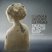 Talking in Your Sleep (Bossa Nova Mix) by Groove Da Praia