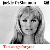 Ten songs for you by Jackie DeShannon