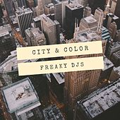 City & Color by Freaky DJ's