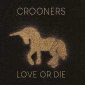 Love or Die de The Crooners