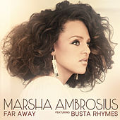 Far Away (Featuring Busta Rhymes) by Marsha Ambrosius