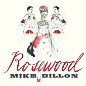 Rosewood von Mike Dillon