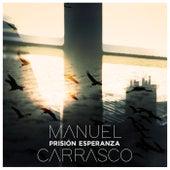 Prisión Esperanza de Manuel Carrasco