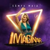Acústico Imaginar: Sâmya Maia von Sâmya Maia