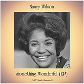 Something Wonderful (EP) (All Tracks Remastered) by Nancy Wilson