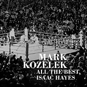 All the Best, Isaac Hayes by Mark Kozelek