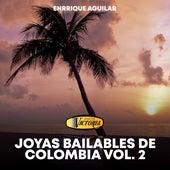 Joyas Bailables de Colombia, Vol. 2 de Enrique Aguilar