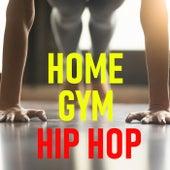 Home Gym Hip Hop de Various Artists