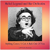 Anything Goes / I Get A Kick Out Of You (All Tracks Remastered) de Michel Legrand