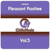Pleasant Pastime, Vol.5 by Various Artists