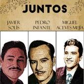 Juntos Javier Solis-Pedro Infante-Miguel Aceves Mejia de Javier Solis, Pedro Infante, Miguel Aceves Mejia