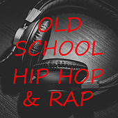 Old School Hip Hop & Rap by Various Artists