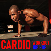 Cardio Workout Hip Hop by Various Artists