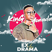 Ex Ya Drama by King Monada