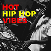 Hot Hip Hop Vibes by Various Artists