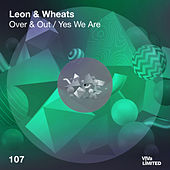 Over & Out / Yes We Are de Leon