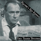 They Traded Bullfrog by Ralphie's Red Ryders