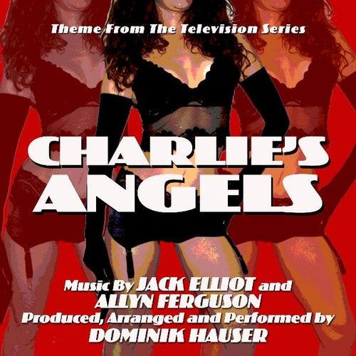 Charlie's Angels - Theme from the TV Series (Jack Elliot, Allyn Ferguson) - Single by Dominik Hauser