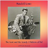 The Lost and the Lonely / Pattern of Evil (All Tracks Remastered) by Mundell Lowe