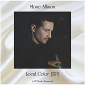 Local Color (EP) (All Tracks Remastered) de Mose Allison