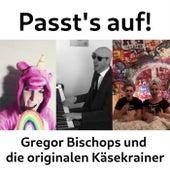 Passt's auf! de Gregor Bischops und die originalen Käsekrainer