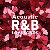 Acoustic R&B Love Songs by Various Artists