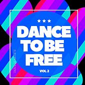 Dance to Be Free, Vol. 2 by Various Artists