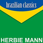 Brazilian Classics by Herbie Mann