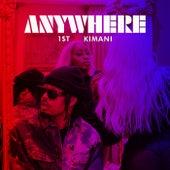 Anywhere by FKi 1st