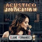 Acústico Imaginar: Eliane Fernandes de Eliane Fernandes