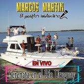 Serenata en el Río Uruguay (En Vivo) de Marcos Martín El Picaflor Bailantero