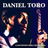 Canciones para Mi Tierra de Daniel Toro