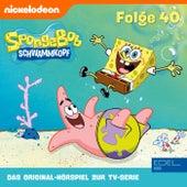Folge 40 (Das Original-Hörspiel zur TV-Serie) von SpongeBob Schwammkopf