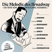 Die Melodie des Broadway - Die Texte von Wolfgang Adenberg by Various Artists