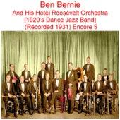 Ben Bernie and His Hotel Roosevelt Orchestra (1920's Dance Jazz Band) [Recorded 1931] [Encore 5] de Ben Bernie