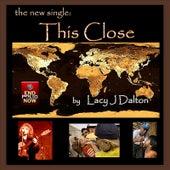 This Close by Lacy J. Dalton
