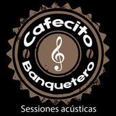 Sesiones Acústicas by Cafecito Banquetero