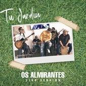 Tu Jardin (Live Session) by Os Almirantes