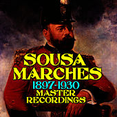 Sousa Marches (1897-1930) by John Philip Sousa