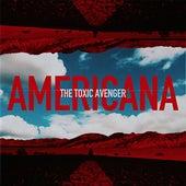 Americana by The Toxic Avenger